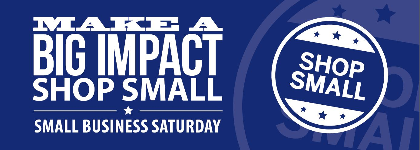 Small Business Saturday, Ready to Support Your LOCAL Businesses?